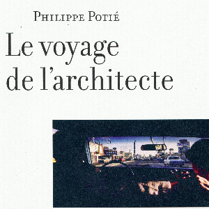 La vie est un roman # 02 octobre 2018 - P. Potié, Le voyage de l'architecte & The Feed Back Quartet & Long Chris & The Jones.